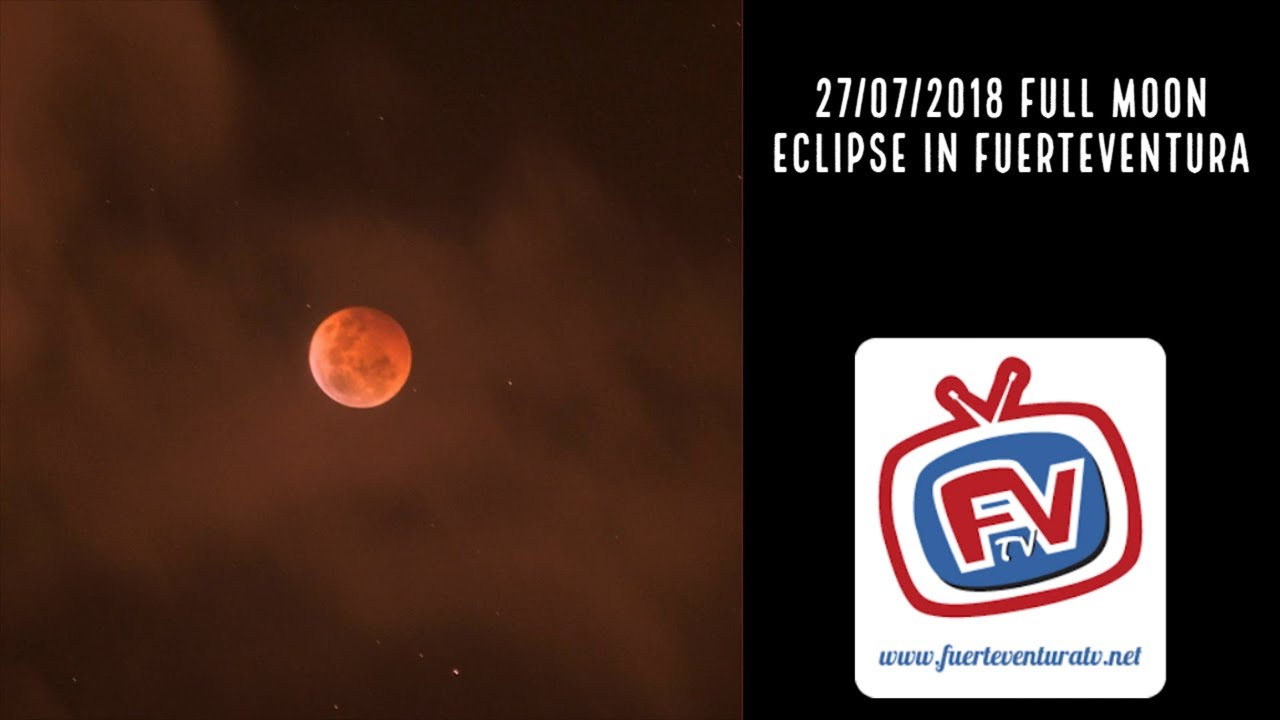Full Moon Eclipse in Fuerteveteura 2018