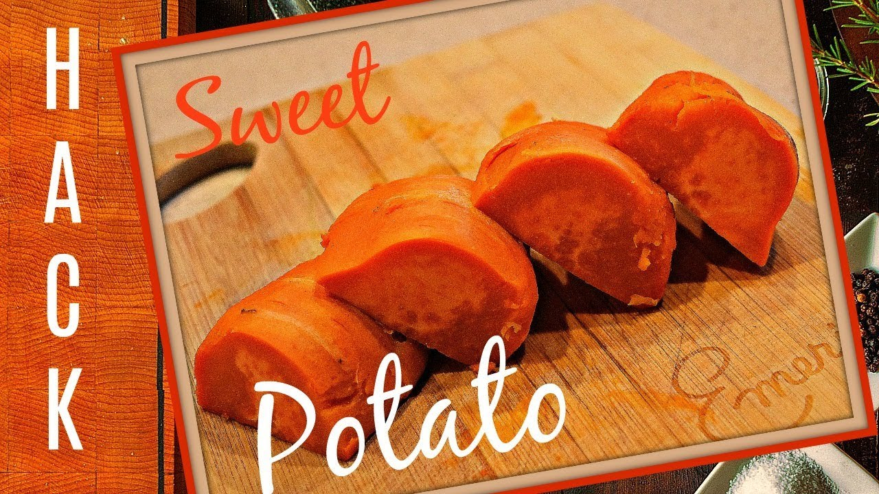 COOKING HACK - SUPER FAST WAY TO COOK SWEET POTATOES - YouTube