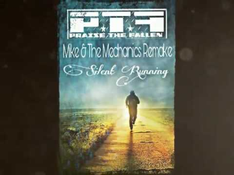 Praise The Fallen - Silent Running ( originally Recorded By Mike & The Mechanics