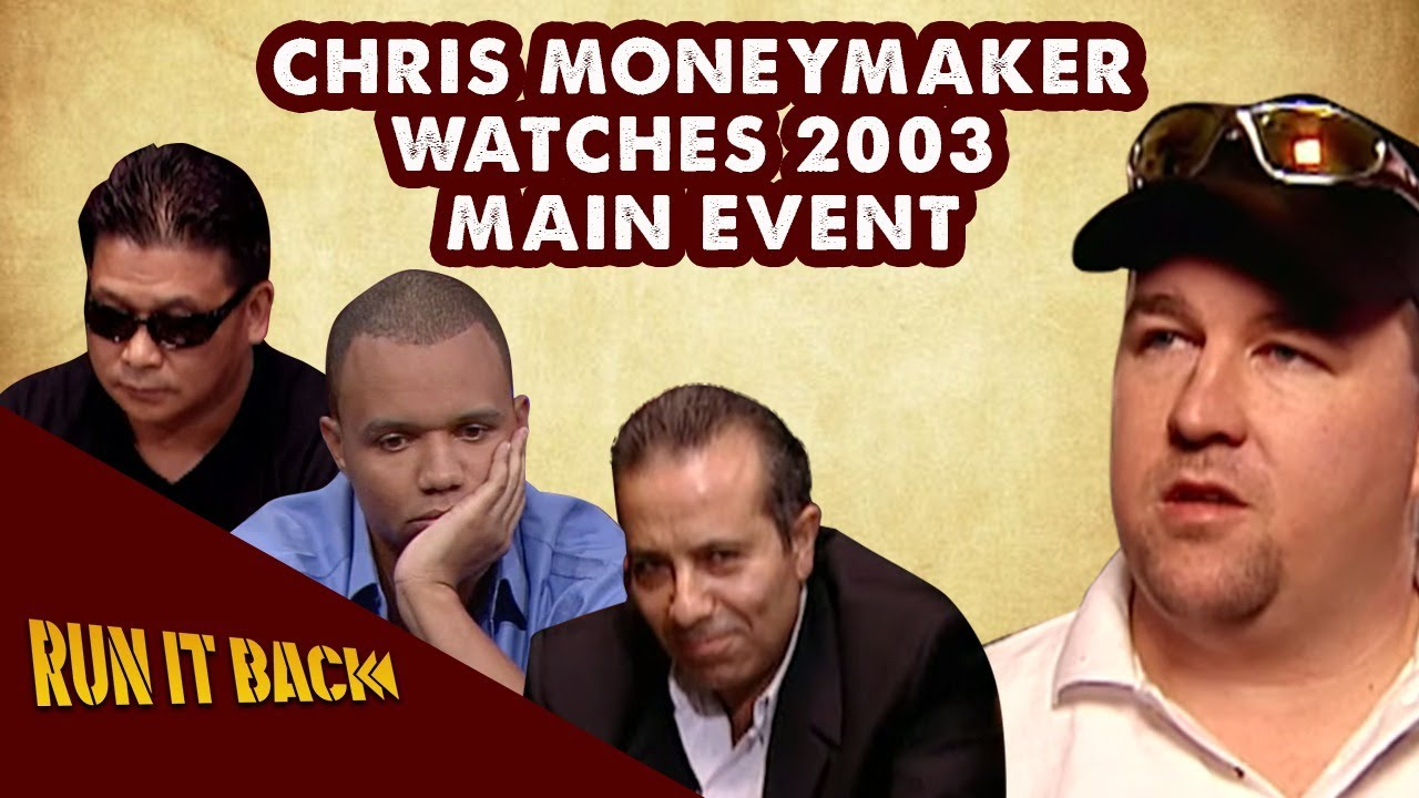 Run it Back with Chris Moneymaker   2003 WSOP Main Event