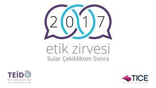 2017 Etik Zirvesi Açılış Oturumu