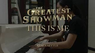 Download Lagu This Is Me - Keala Settle (ost. The Greatest Showman) Piano Cover Mp3