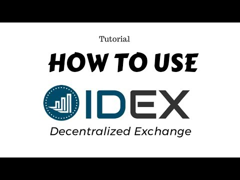 How to use: IDEX Decentralized Exchange.
