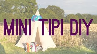 How To Build Your Own Mini Tipi!