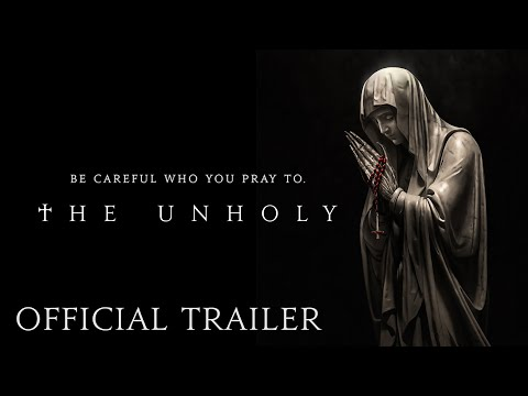 THE UNHOLY - Official Trailer (HD) | Now Playing in Theaters