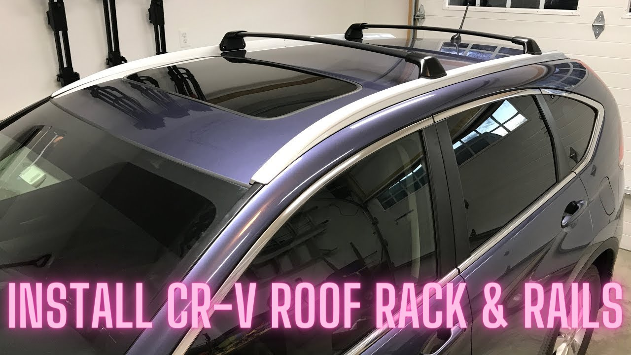 Installing Roof Rack Rails Crossbars In A 2014 Honda Cr V Youtube