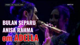 Gambar cover Bulan Separuh Terbaru dari Anisa Rahma bareng om ADELLA | LIVE Bangkalan Madura