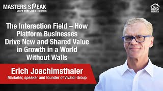 Masters Speak | The Interaction Field by Erich Joachimsthaler, Founder - Vivaldi