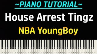 NBA YoungBoy - House Arrest Tingz (Piano Tutorial)