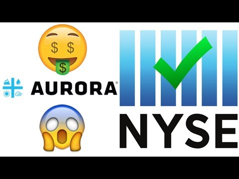AURORA CANNABIS ( ACB ) To Be Listed On The NYSE - How To Get Listed On The New York Stock Exchange?