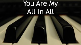 You Are My All In All - piano instrumental cover with lyrics