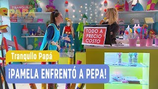 Tranquilo Papá - ¡Pamela enfrentó a Pepa! - Mejores Momentos / Capítulo 31