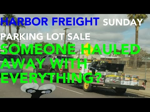 Harbor Freight Sunday Parking Lot Sale (Someone hauled away with everything?)