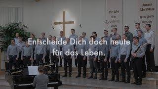 Männerchor - Entscheide Dich doch heute für das Leben
