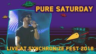 Pure Saturday LIVE @ SynchronizeFest 2018