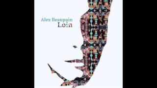 Alex Beaupain - Tout a ton odeur