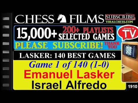Lasker: 140 Best Games (#1 of 140): Emanuel Lasker vs. Israel Alfredo