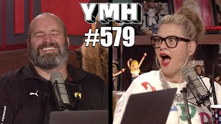 Your Mom's House Podcast - Ep. 579