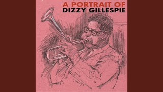 Provided to YouTube by Ingrooves Jordu · Dizzy Gillespie A Portrait...