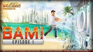 Davoodi  - BAM! Episode #1