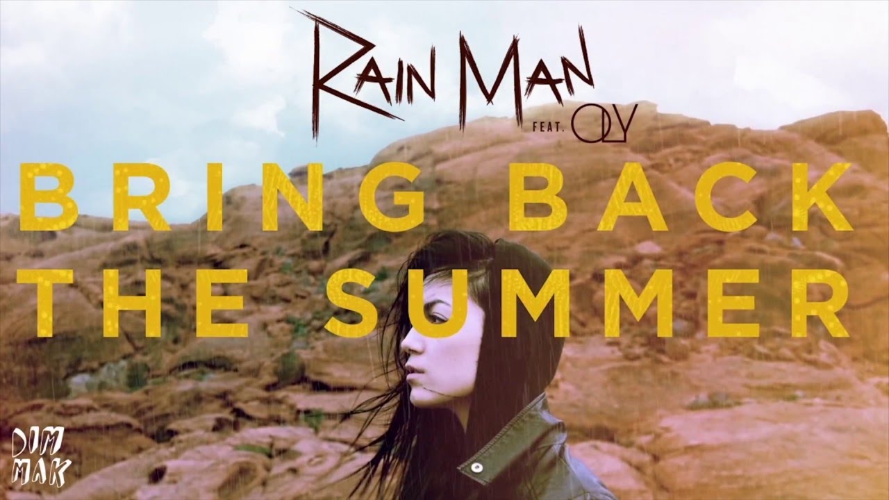 Rain Man Bring Back The Summer Feat Oly Audio L Dim Mak Records Youtube