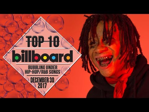 Top 10 • US Bubbling Under HipHopR&B Songs • December 30, 2017  BillboardCharts
