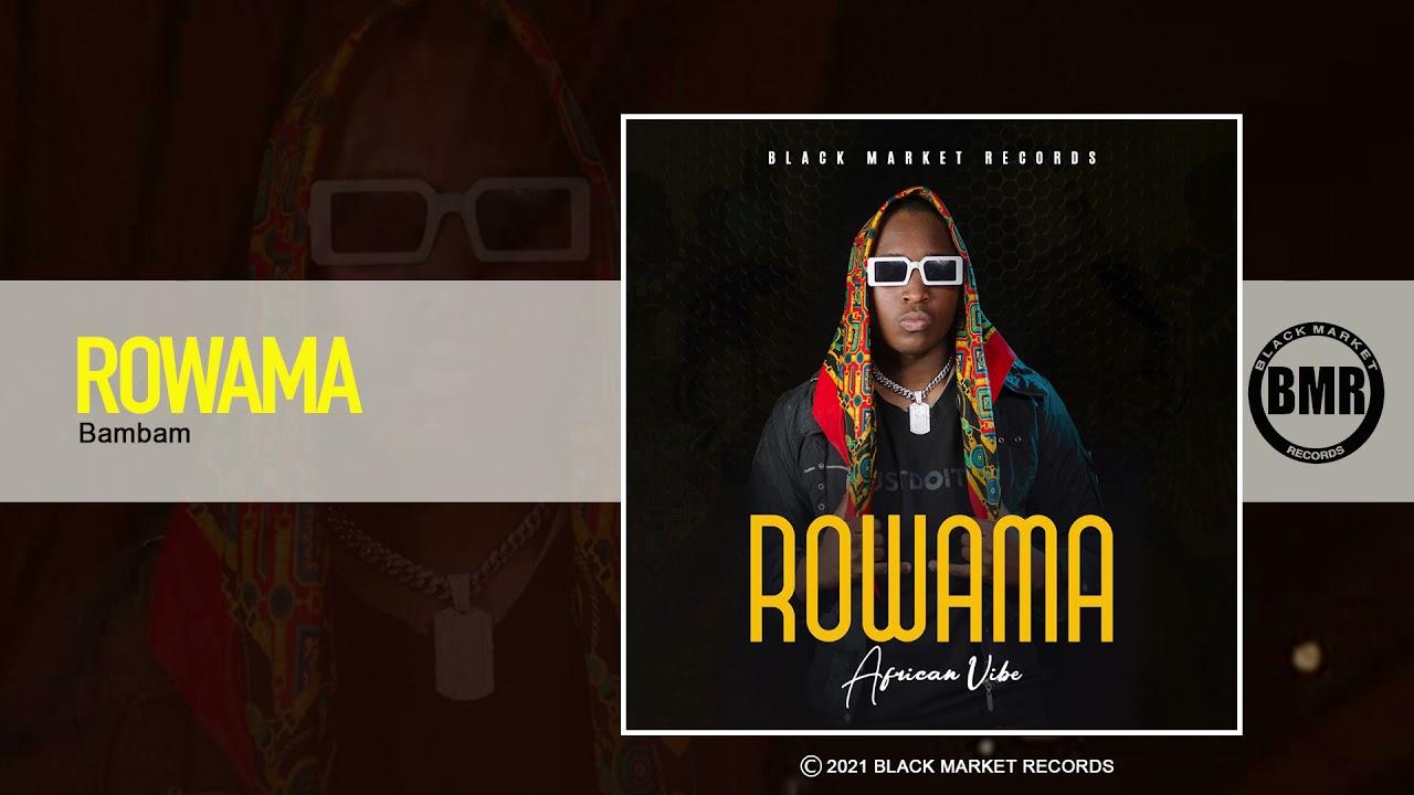 DOWNLOAD Rowama   Bambam   Official Audio Mp3 song