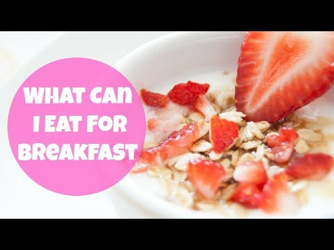 What Can I Eat for Breakfast | By: What Chelsea Eats