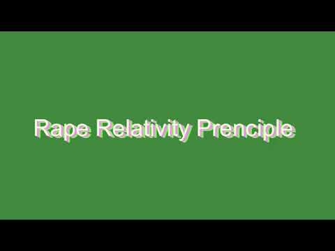 How to Pronounce Rape Relativity Prenciple