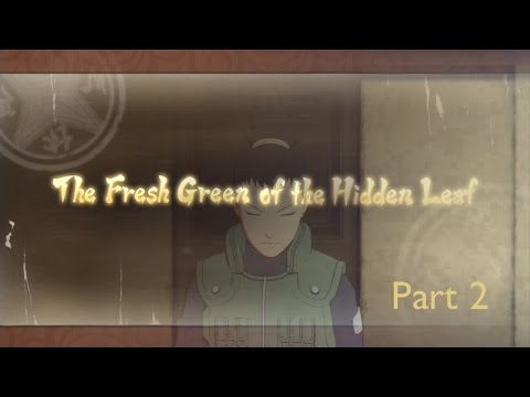 Naruto Shippuden Ultimate Ninja Storm 4 The Fresh Green of the Hidden Leaf Part 2