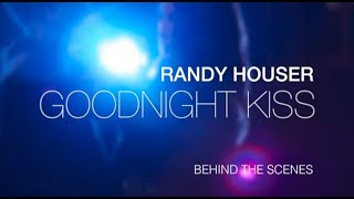 Randy Houser - Goodnight Kiss (Behind The Scenes)