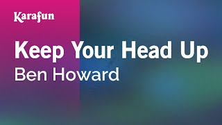 Karaoke Keep Your Head Up - Ben Howard *