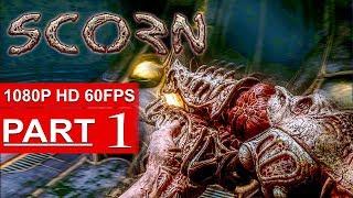 SCORN Gameplay Walkthrough Part 1 (Alpha Demo) [1080p HD PC] New 2017 Horror Game