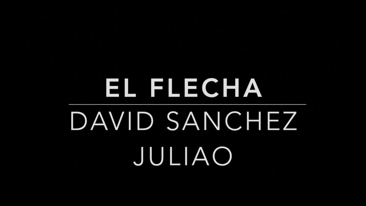 el flecha david sanchez juliao mp3