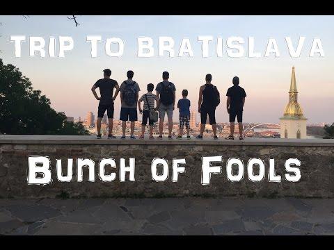 Bunch of Fools - Trip to Bratislava / 2015