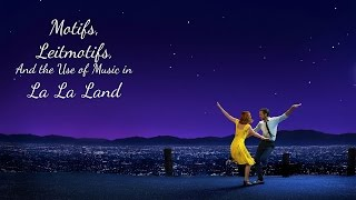 Motifs, Leitmotifs, and the Use of Music in La La Land