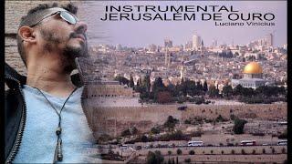 Jerusalem de Ouro - Instrumental - LuCiAnO ViNiCiuS