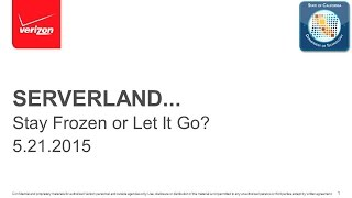 2015 TT Session 6: Serverland Stay Frozen there or Let it Go? - Verizon