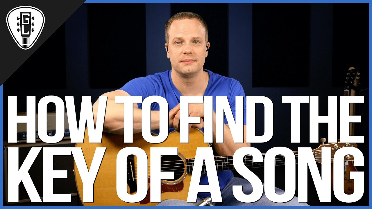 How To Find The Key Of A Song On The Guitar Guitar Lesson Youtube