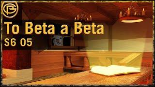 Drama Time - To Beta a Beta!