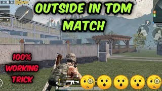 GO Outside In #TDM Match🔥🔥😯😯🧐🧐 | 💯% working Tips & Trick | Surprise your Enemy!!!!
