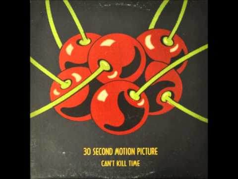30 Second Motion Picture - Can't Kill Time [Full Album]
