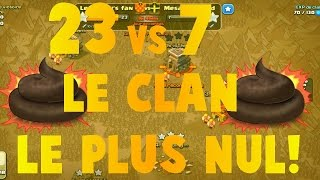 Le clan le plus nul sur Clash Of Clans | Clash Of Clans FR