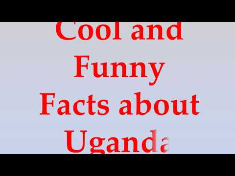 Cool and Funny Facts about Uganda