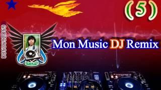 Download Video Mon Music DJ Remix (5)..မန္ေခ်တ္သိုဝ္ MP3 3GP MP4