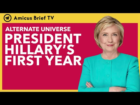 If Hillary Clinton Had Become President: Her First Year
