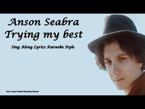 Anson Seabra Trying my best Sing Along Lyrics