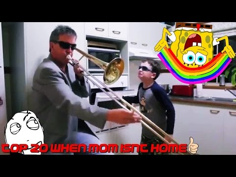 TOP 20 WHEN MOM ISN'T HOME