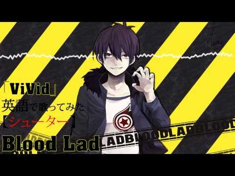 Blood Lad Op「ViVid」English dub【シューター】Tv size