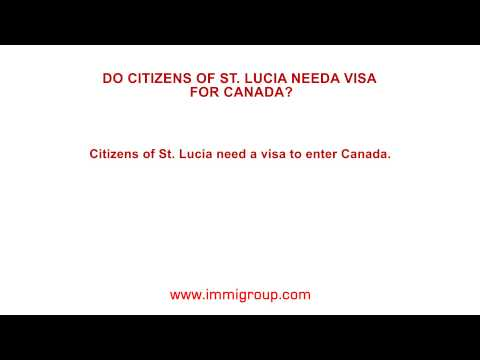 Do citizens of St. Lucia need a visa for Canada?